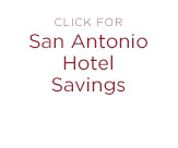 Click Here for San Antonio Hotel Savings
