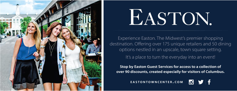 Columbus Vacation Savings Coupon – Experience Easton. The Midwest's premier shopping destination.