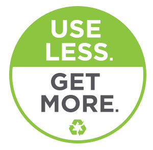 Use Less. Get More.