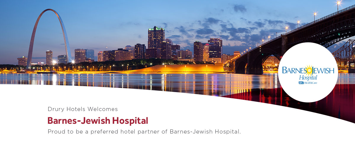Drury Hotels is proud to be a preferred hotel partner of Barnes-Jewish Hospital
