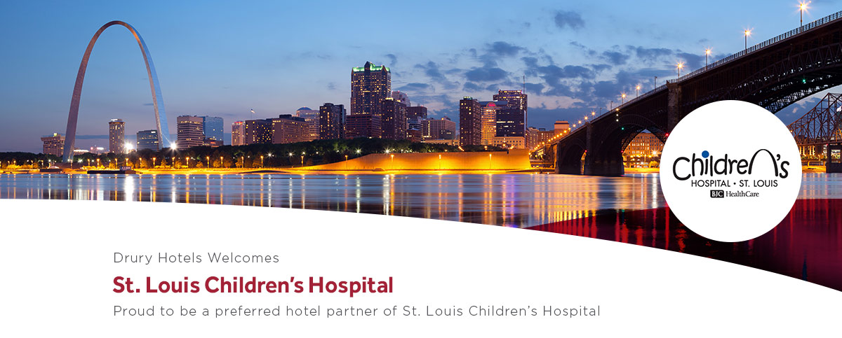 Drury Hotels Welcomes St. Louis Children's Hospital - Proud to be a preferred hotel partner of St. Louis Children's Hospital