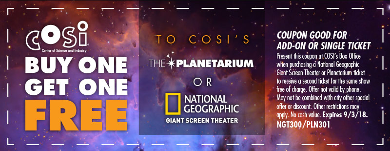 Columbus Vacation Savings Coupon - Buy one ticket, get one free to COSI's Planetarium or National Geographic giant screen theatre