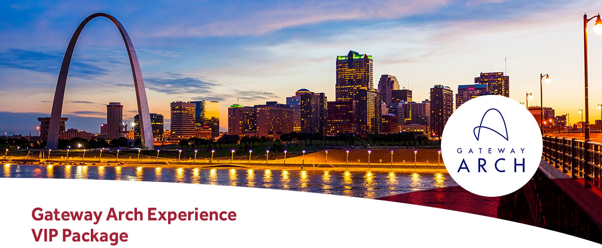 Gateway Arch Experience VIP Package
