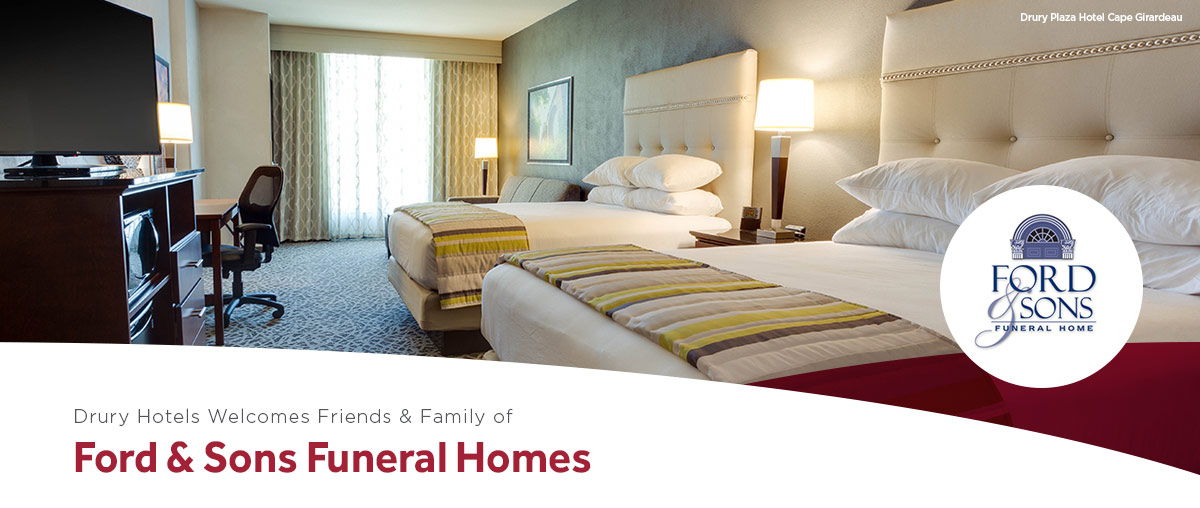 Drury Hotels welcomes friends & family of Ford & Sons Funeral Home