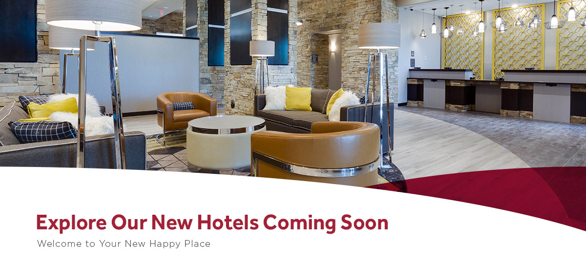 Explore Our New Hotels Coming Soon!