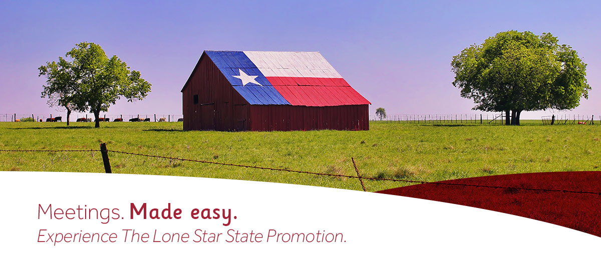Meetings. Made Easy. Experience the Lone Star State Promotion.