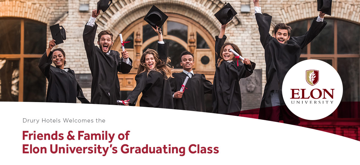 Drury Hotels welcomes the friends & family of Elon University's Graduating Class