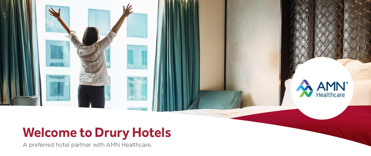 Welcome to Drury Hotels - a preferred hotel partner with AMN Healthcare