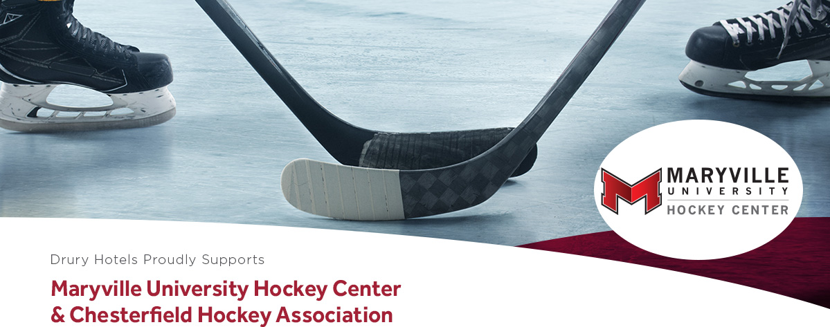 Drury Hotels proudly supports Maryville University Hockey Center & Chesterfield Hockey Association